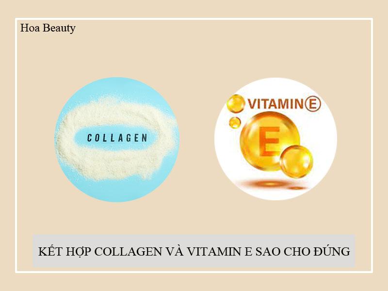 Nên kết hợp collagen và vitamin E nhưng không nên uống cùng một lúc